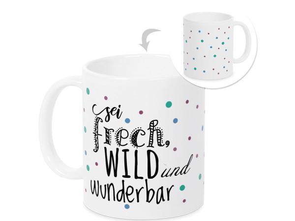 Tasse Sei frech wild und wunderbar für Mädchen