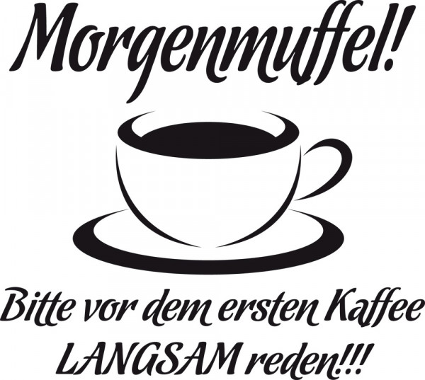 Wandtattoo Küche Spruch Morgenmuffel Bitte vor dem ersten Kaffee