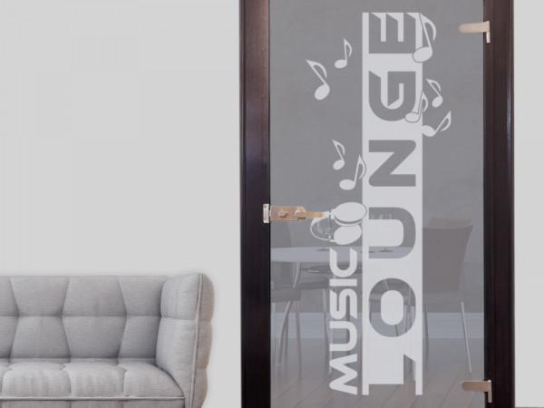 Glastür Aufkleber Fensterfolie Music Lounge Spruch Flur