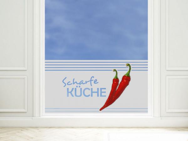 Sichtschutzfolie Spruch Scharfe Küche