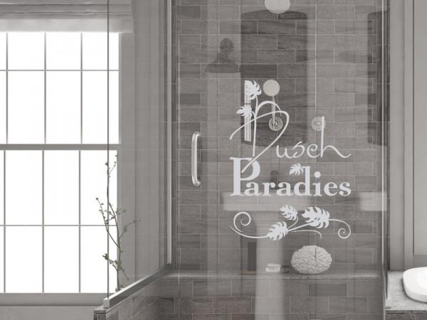 Fensterfolie Bad, Spruch Dusch Paradies, Duschtür Aufkleber