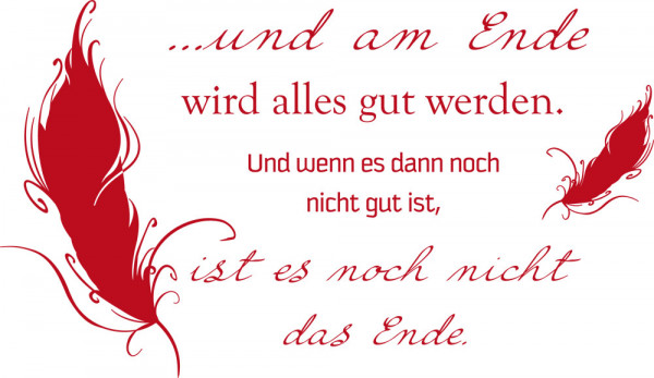 Wandtattoo Spruch Und am Ende ... mit Feder