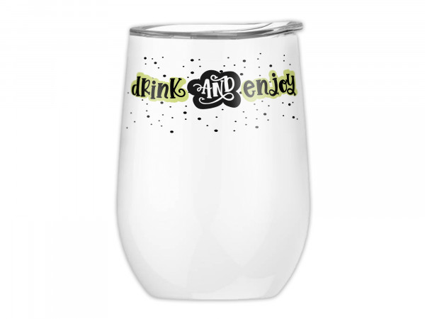 Weinbecher Tumbler Drink and enjoy aus Edelstahl