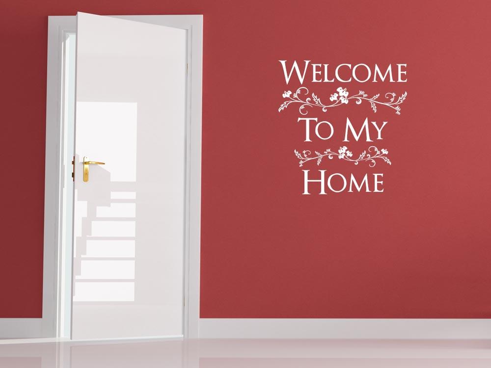 wandtattoo spr che welcome to my home mit verzierung f r. Black Bedroom Furniture Sets. Home Design Ideas